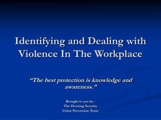 Identifying and Dealing with Violence In The Workplace