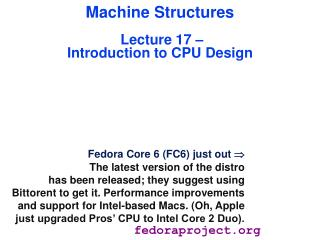 Machine Structures Lecture 17 –  Introduction to CPU Design