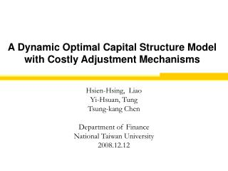 A Dynamic Optimal Capital Structure Model with Costly Adjustment Mechanisms