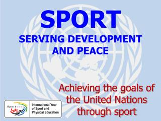 SPORT SERVING DEVELOPMENT AND PEACE