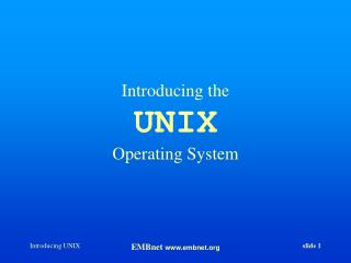 Introducing the UNIX Operating System