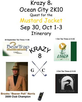 Krazy 8 s Ocean City 2K10 Quest for the Mustard Jacket Sep 30, Oct 1-3 Itinerary