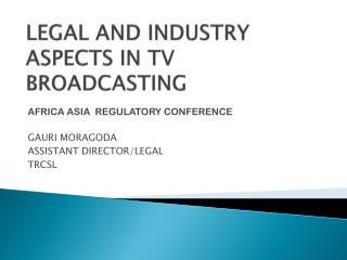 LEGAL AND INDUSTRY ASPECTS IN TV BROADCASTING