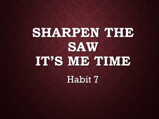 Sharpen the Saw It's Me Time