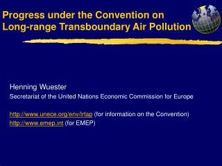 Progress under the Convention on Long-range Transboundary Air Pollution