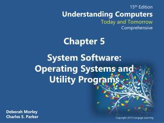 Chapter  5 System Software: Operating Systems and  Utility  Programs