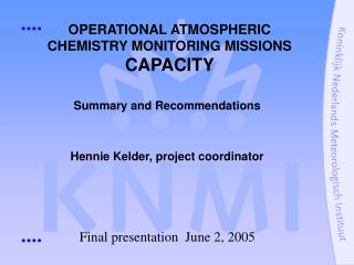 OPERATIONAL ATMOSPHERIC CHEMISTRY MONITORING MISSIONS CAPACITY