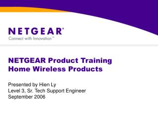 NETGEAR Product Training Home Wireless Products