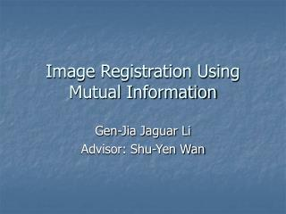 Image Registration Using Mutual Information