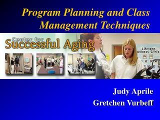 Program Planning and Class Management Techniques