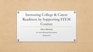 Increasing College  & Career Readiness  by Supporting STEM Courses