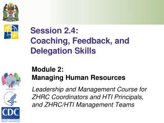 Session 2.4:  Coaching, Feedback, and Delegation Skills