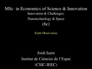 MSc  in Economics of Science & Innovation  Innovation & Challenges: Nanotechnology & Space (6c)