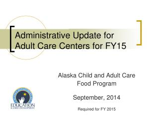 Administrative Update for Adult Care Centers for FY15