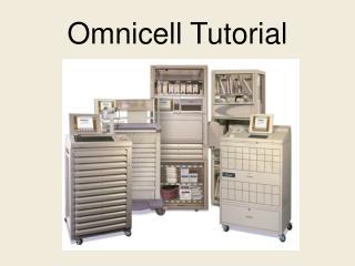 Omnicell Tutorial