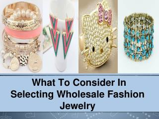 What to consider in selecting wholesale fashion jewelry