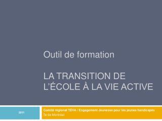 Outil de formation LA Transition DE l'école À LA vie active