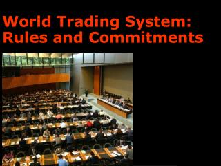 World Trading System: Rules and Commitments