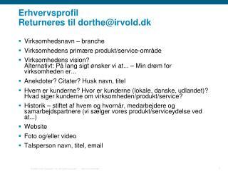 Erhvervsprofil Returneres til dorthe@irvold.dk