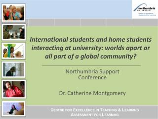 Northumbria Support Conference Dr. Catherine Montgomery