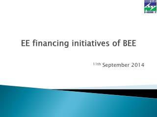 EE financing initiatives of BEE