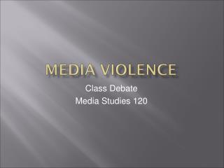 Class Debate Media Studies 120