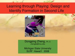 Learning through Playing: Design and Identify Formation in Second Life