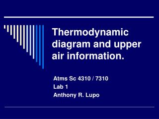 Thermodynamic diagram and upper air information.