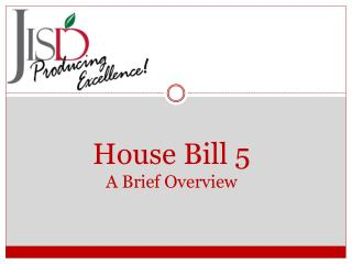 House Bill 5 A Brief Overview