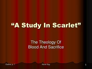 """A  Study In  Scarlet"""
