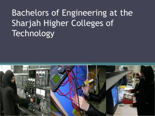 Bachelors of Engineering at the  Sharjah  Higher Colleges of Technology