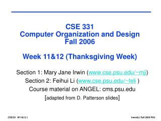CSE 331 Computer Organization and Design Fall 2006 Week 11&12 (Thanksgiving Week)