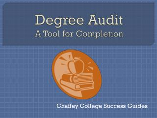 Degree Audit A Tool for Completion
