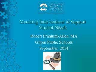 Matching Interventions to Support Student Needs