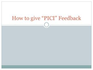"How to give ""PICI"" Feedback"