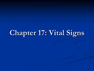 Chapter 17: Vital Signs