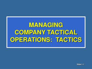 MANAGING  COMPANY TACTICAL OPERATIONS:  TACTICS