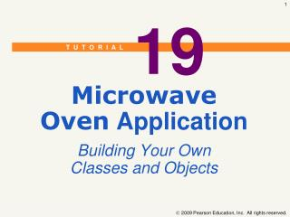 Microwave Oven  Application Building Your Own Classes and Objects