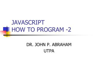 JAVASCRIPT HOW TO PROGRAM -2