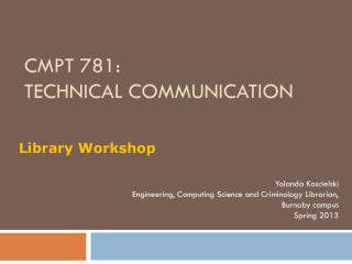 CMPT 781: T echnical C ommunication