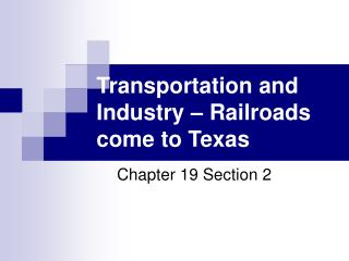 Transportation and Industry – Railroads come to Texas