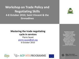 Workshop on Trade Policy and Negotiating Skills 4-8 October 2010, Saint Vincent & the Grenadines
