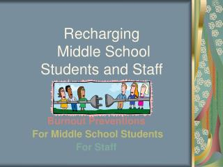 Recharging   Middle School  Students and Staff