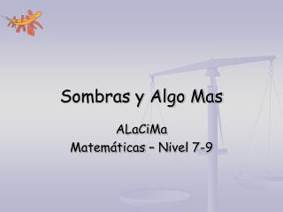 Sombras y Algo Mas