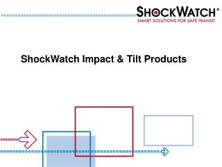 ShockWatch Impact & Tilt Products