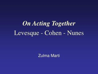 On Acting Together Levesque - Cohen - Nunes Zulma Marti