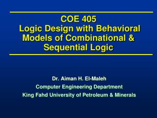 COE 405  Logic Design with Behavioral Models of Combinational & Sequential Logic