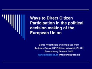 Ways to Direct Citizen Participation in the political decision making of the European Union