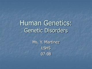 Human Genetics: Genetic Disorders