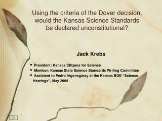 Using the criteria of the Dover decision, would the Kansas Science Standards  be declared unconstitutional?